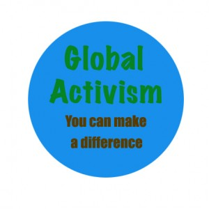 Global activism - you can make a difference